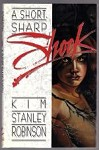 A Short, Sharp, Shock by Kim Stanley Robinson (Limited Edition) Signed