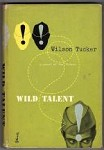 Wild Talent by Wilson Tucker (Book Club Edition)