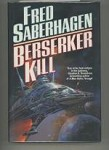 Berserker Kill by Fred Saberhagen
