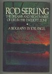 Rod Sterling: The Dreams & Nightmares of Life in the Twilight Zone by Joel Engel