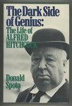 The Dark Side of Genius: The Life of Alfred Hitchcock by Donald Spoto