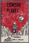 Crimson Planet by John E. Muller (First US Edition)