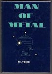 Man of Metal by Pel Torro (First US Edition)