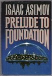 Prelude to Foundation by Isaac Asimov (Book Club Edition)