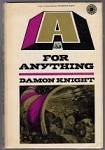 A for Anything by Damon Knight (First U.S. Edition)