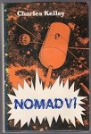 Nomad VI by Charles Kelley (First Edition)