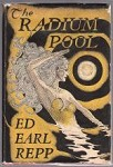 The Radium Pool by Ed Earl Repp (First Edition)