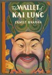 The Wallet of Kai Lung by Ernest Bramah First U.S. Edition