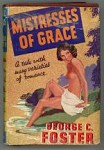 Mistresses of Grace by George C. Foster