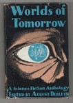 Worlds of Tomorrow by August Derleth (First UK Edition) Gollancz Archive Copy
