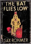 The Bat Flies Low by Sax Rohmer (First Edition)