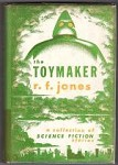 The Toymaker by R.F. Jones (First Edition)