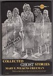 Collected Ghost Stories by Mary E. Wilkins-Freeman (First Edition)