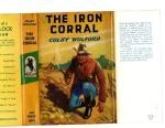 The Iron Corral by Colby Wolford