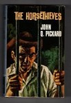 The Horsetheives by John Q. Pickard (First Edition) File Copy