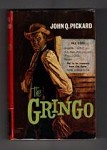The Gringo by John Q. Pickard (First Edition) File Copy