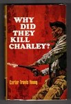Why Did They Kill Charley? by Carter Travis Young (First Edition) File Copy