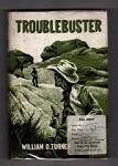 Troublebuster by William O. Turner (Western Book Club Edition) File Copy