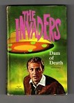 The Invaders: Dam of Death by Jack Pearl (First Edition)
