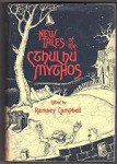 New Tales of the Cthulhu Mythos by Ramsey Campbell (editor) First Edition