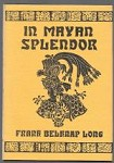 In Mayan Splendor by Frank Belknap Long (First Edition) Steve Fabian Art