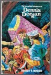 The Incredible Adventures of Dennis Dorgan by Robert E. Howard (First Edition)