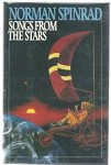 Songs from the Stars by Norman Spinrad (First Edition)
