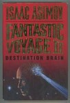 Fantastic Voyage II: Destination Brain by Isaac Asimov (First Edition)