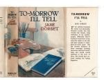 To-Morrow I'll Tell by Jane Dorset (First Edition) File Copy