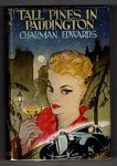 Tall Pines in Paddington by Charman Edwards (First Edition) Hubin Listed, Ward File Copy