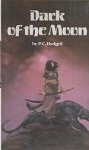 Dark of the Moon by P. C. Hodgell (First Edition)