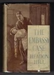 The Embassy Case by Headon Hill (First Edition) File Copy