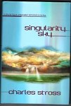Singularity Sky by Charles Stross (First Edition)