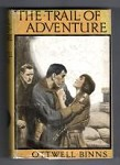The Trail of Adventure by Ottwell Binns (1st Edition) Hubin Listed, Ward File Copy
