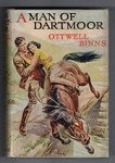 A Man of Dartmoor by Ottwell Binns (First Edition) Hubin Listed, Ward File Copy