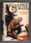 A Shot in the Woods by Ottwell Binns (First Edition) Hubin Listed, Ward File Copy