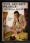 The Secret Pearls by Ottwell Binns (First Edition) Hubin Listed, Ward File Copy