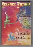 Into the Sun & Other Stories (Science Fiction in Old San Francisco Vol II)