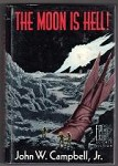 The Moon is Hell! by John W. Campbell Jr (First Edition)