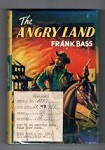 The Angry Land by Frank Bass (First Edition) Ward File Copy