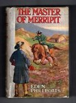 The Master of Merripit by Eden Phillpotts (First Ed.) Hubin Listed, Ward File Copy