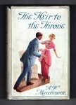 The Heir to the Throne by A.W. Marchmont (1st Edition) Hubin Listed, Ward File Copy