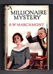 A Millionaire Mystery by A.W. Marchmont (First Ed.) Hubin Listed, Ward File Copy