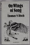 On Wings of Song by Thomas M. Disch (First UK Edition) Signed