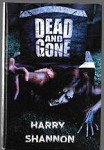Dead and Gone by Harry Shannon (First Edition) Limited