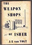The Weapon Shops of Isher by A. E. Van Vogt (First Edition)