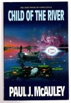 Child of the River by Paul J. McAuley (First UK Edition) File Copy.