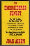 The Embroidered Sunset by Joan Aiken (First Edition) Gollancz File Copy