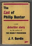 Last of Philip Banter by J. F. Bardin (First UK Edition) Gollancz File Copy