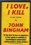 I Love, I Kill by John Bingham (First UK Edition) Gollancz Archive Copy